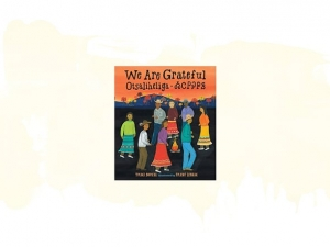 """Story & Craft inspired by """"We Are Grateful: Otsaliheliga"""""""
