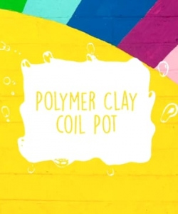 Winter Activity Kit Craft Tutorial: Polymer Clay Coil Pot