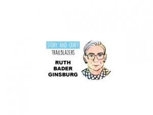 Story & Craft Trailblazers: Ruth Bader Ginsburg