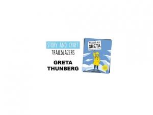 Story & Craft Trailblazers: Greta Thunberg