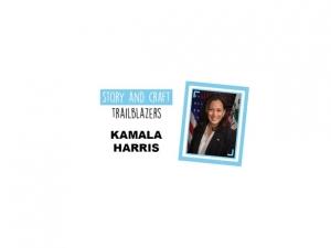 Story & Craft Trailblazers: Kamala Harris