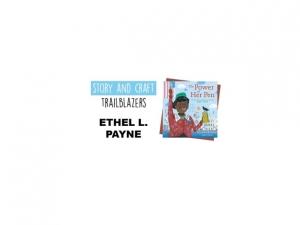 Story & Craft Trailblazers: Ethel L. Payne