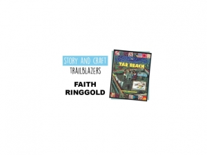 Story & Craft Trailblazers: Faith Ringgold