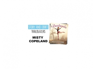 Story & Craft Trailblazers: Misty Copeland