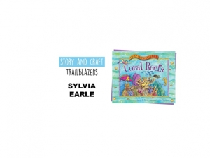 Story & Craft Trailblazers: Sylvia Earle