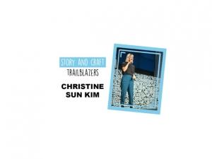 Story & Craft Trailblazers: Christine Sun Kim