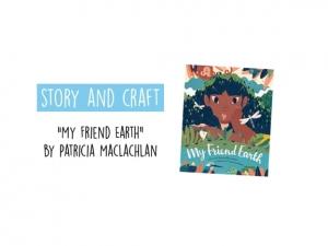 Story & Craft: My Friend Earth