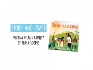 Story & Craft: Ohana Means Family